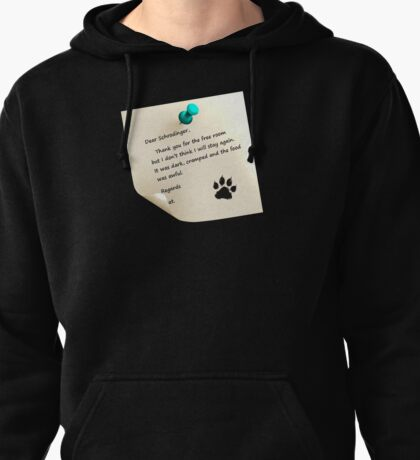 Schrodinger's cat note Pullover Hoodie