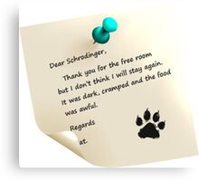 Schrodinger's cat note Canvas Print