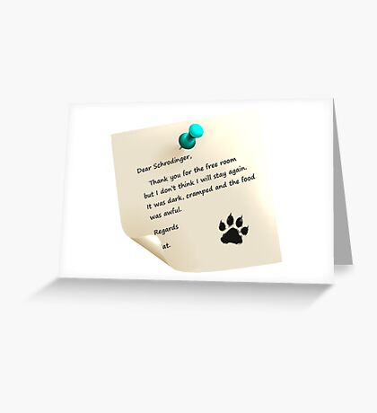 Schrodinger's cat note Greeting Card