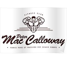 PETER MAC CALLOWAY - FITNESS AND MUSCULATION CLUB Poster