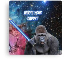gorilla is your father Canvas Print