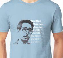 Bueller...Bueller...Bueller... Ferris Bueller's Day Off Unisex T-Shirt