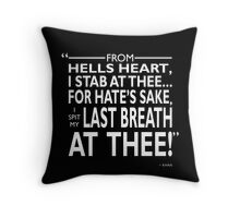 I Spit My Last Breath At Thee Throw Pillow