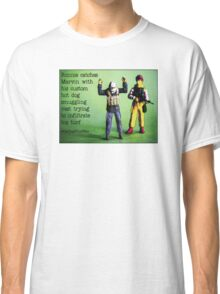 Ronnie catches Marvin smuggling hot dogs on his turf! Classic T-Shirt