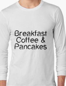 Breakfast Coffee & Pancakes Long Sleeve T-Shirt