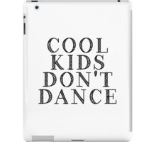 Cool Kids Don't Dance iPad Case/Skin