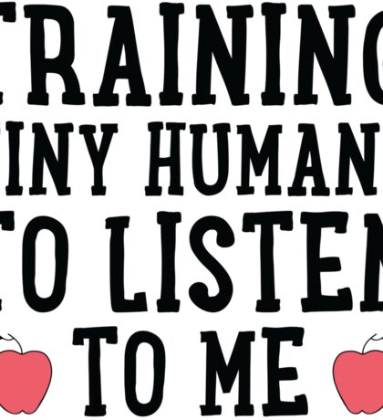 Training Tiny Humans Sticker
