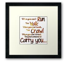 Someone to Carry You... Framed Print