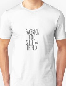 Facebook Food Sleep and Netflix Unisex T-Shirt