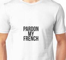 Pardon My French Unisex T-Shirt