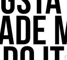 Gangsta Rap Made Me Do It Sticker