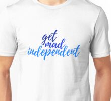 get mad independent  Unisex T-Shirt