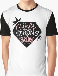 Girls are as strong as diamonds Graphic T-Shirt