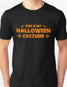 This is my halloween costume Unisex T-Shirt