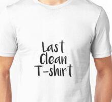 Last Clean T-shirt Unisex T-Shirt