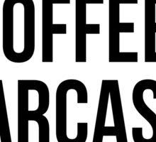 I Run On Coffee, Sarcasm and Lipstick Sticker