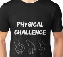 Physical Challenge Unisex T-Shirt