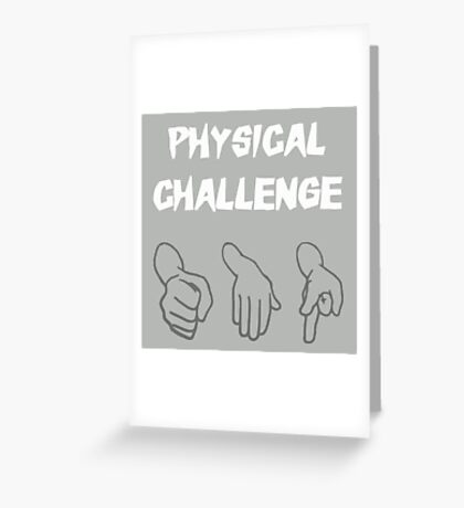 Physical Challenge Greeting Card