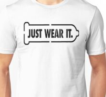 Just wear it Unisex T-Shirt