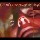 My only enemy is inside by edend