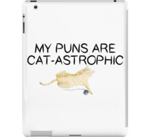 My Puns Are Cat-Astrophic iPad Case/Skin