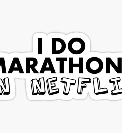 I do Marathons On Netflix Sticker