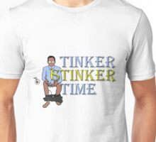 Tinker Stinker Time Unisex T-Shirt