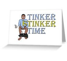 Tinker Stinker Time Greeting Card