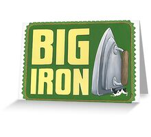 Big Iron Greeting Card