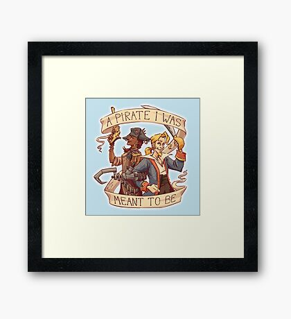 A Pirate I Was Meant To Be Framed Print
