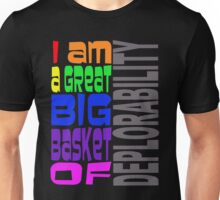 I AM A GREAT BIG BASKET OF DEPLORABILITY Unisex T-Shirt