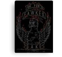 For Fawkes Sake Canvas Print