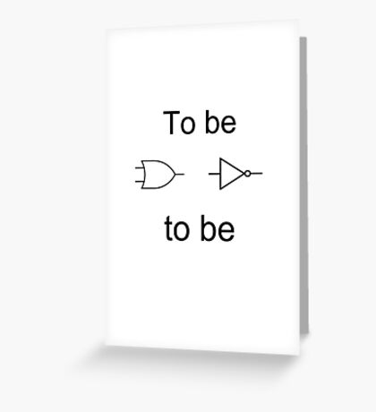 To be or not to be Greeting Card