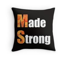 Made Strong (in white) Throw Pillow
