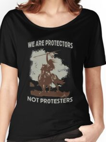We Are Protectors, Not Protesters - Support Standing Rock Women's Relaxed Fit T-Shirt