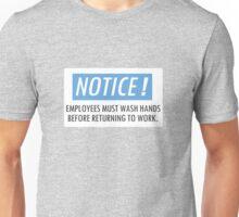Employees Must Wash Hands Unisex T-Shirt