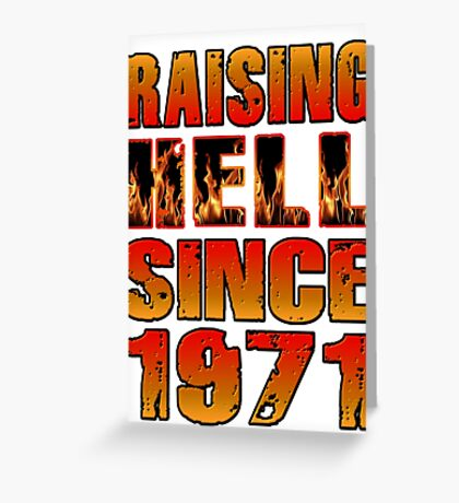 Raising Hell Since 1971 Greeting Card
