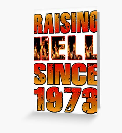 Raising Hell Since 1973 Greeting Card