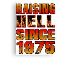 Raising Hell Since 1975 Canvas Print