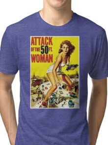 Attack Of The 50ft Woman Tri-blend T-Shirt