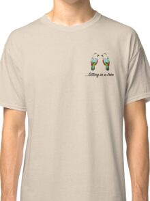 ...Sitting in a tree Classic T-Shirt