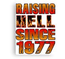 Raising Hell Since 1977 Canvas Print
