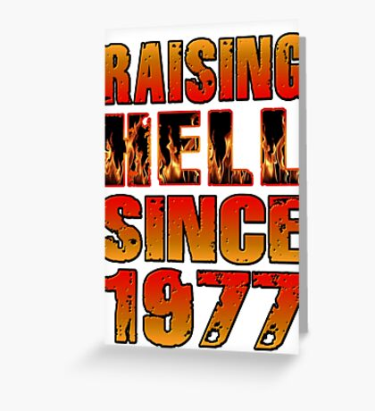 Raising Hell Since 1977 Greeting Card
