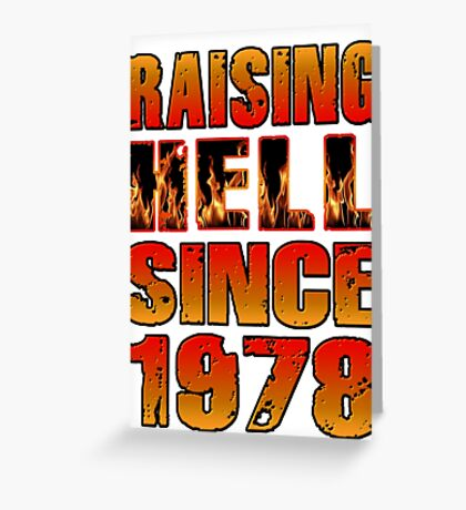 Raising Hell Since 1978 Greeting Card