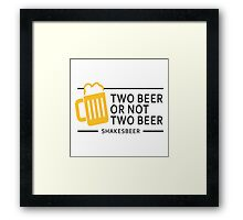 Two Beer Or Not Two Beer Framed Print