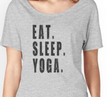 Yoga shirt. Eat Sleep Yoga, funny text shirt, workout shirt. Women's Relaxed Fit T-Shirt