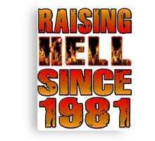 Raising Hell Since 1981 Canvas Print