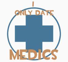 I only date medics- BLU T-Shirt