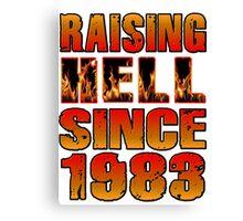 Raising Hell Since 1983 Canvas Print