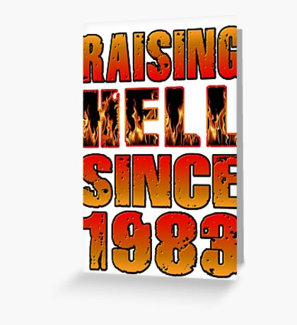Raising Hell Since 1983 Greeting Card